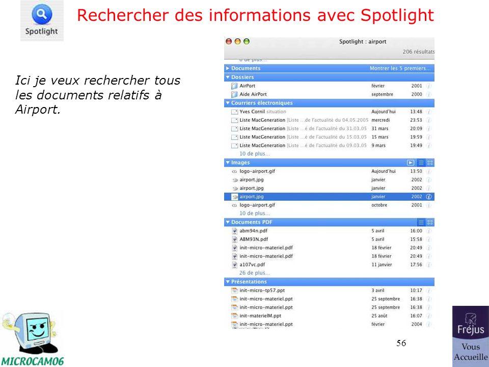 56 Rechercher des informations avec Spotlight Ici je veux rechercher tous les documents relatifs à Airport.