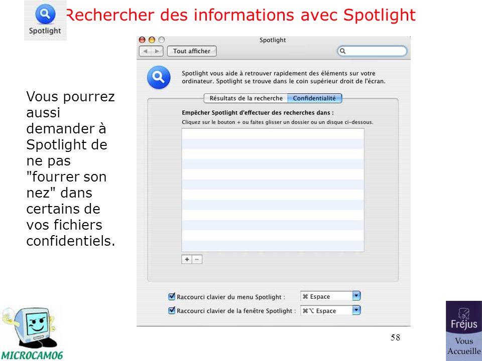 58 Rechercher des informations avec Spotlight Vous pourrez aussi demander à Spotlight de ne pas