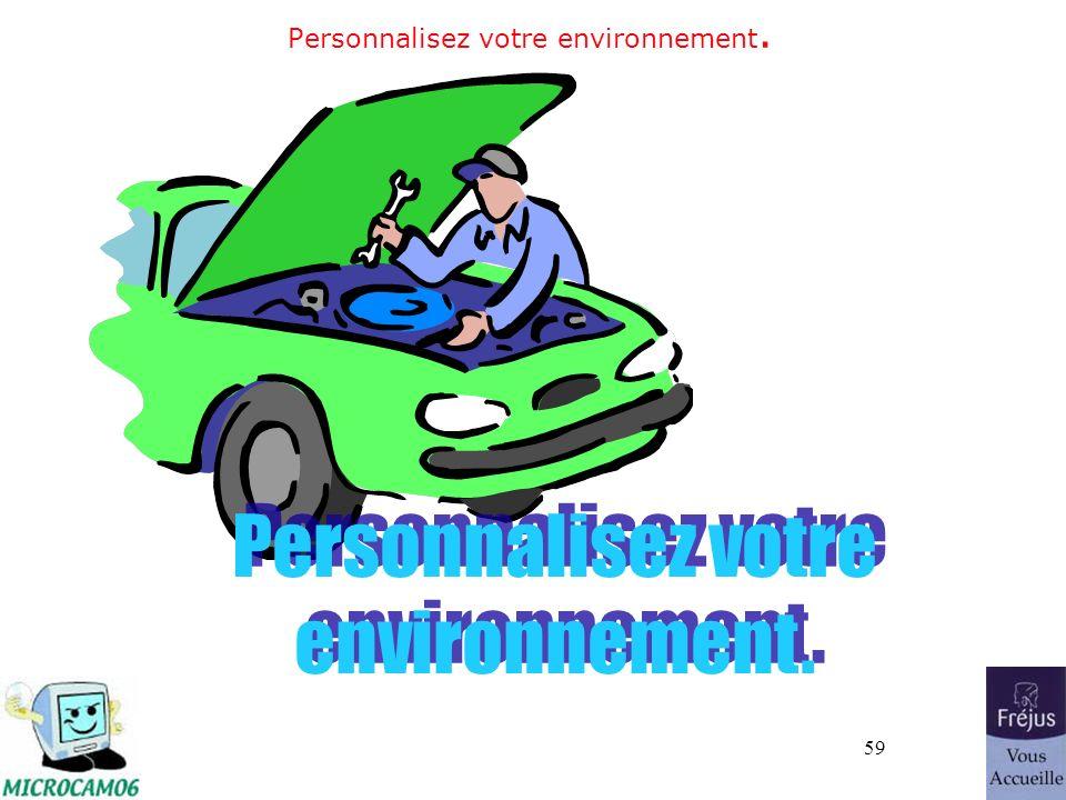 59 Personnalisez votre environnement.