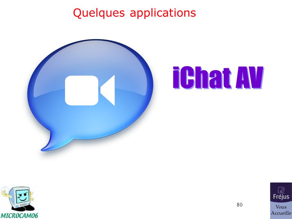 80 Quelques applications iChat AV