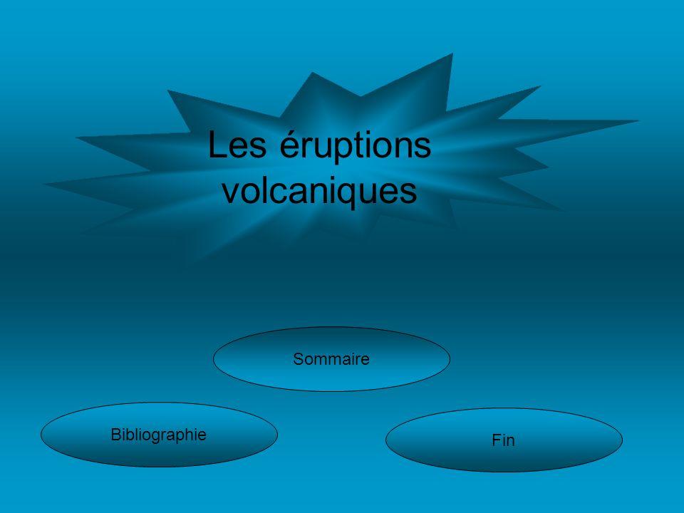 Les éruptions volcaniques Bibliographie Sommaire Fin