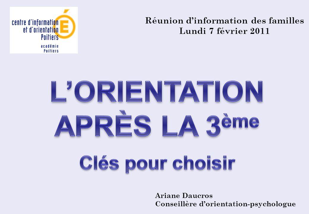 Ariane Daucros Conseillère dorientation-psychologue Réunion dinformation des familles Lundi 7 février 2011