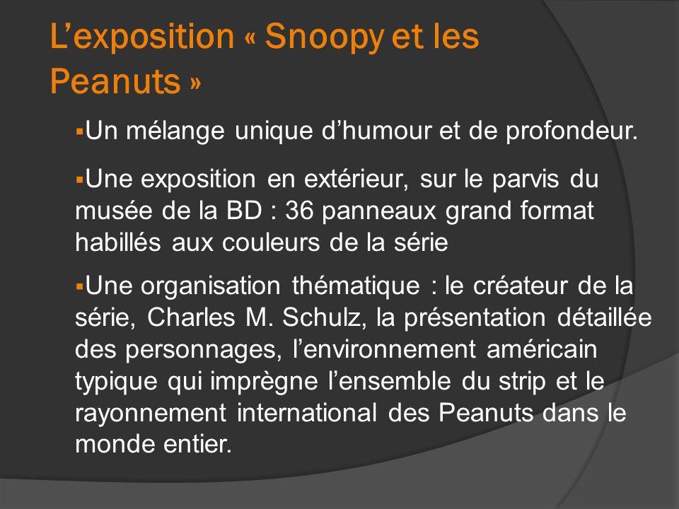 Lexposition « Snoopy et les Peanuts » Un mélange unique dhumour et de profondeur.