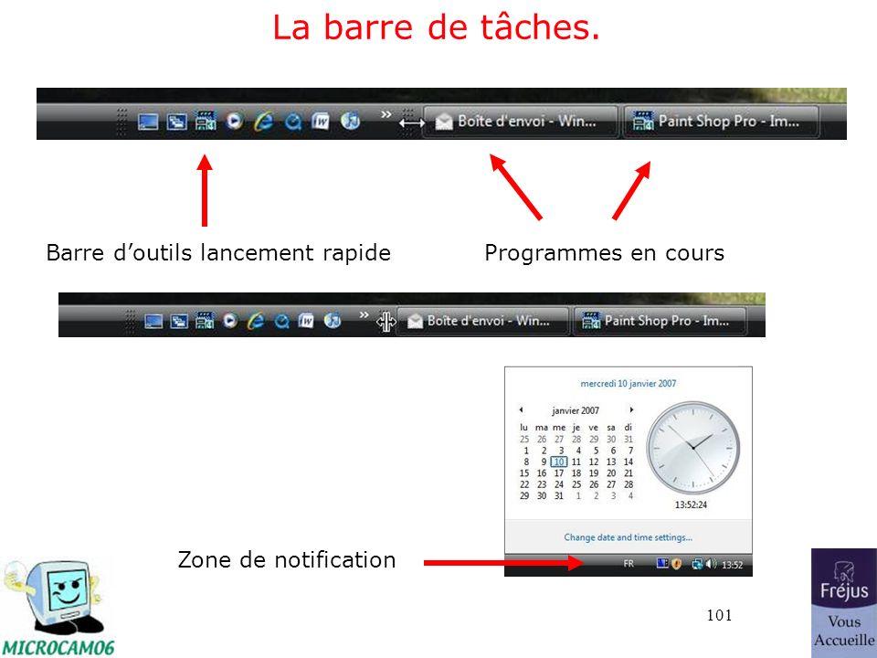 101 La barre de tâches. Programmes en coursBarre doutils lancement rapide Zone de notification