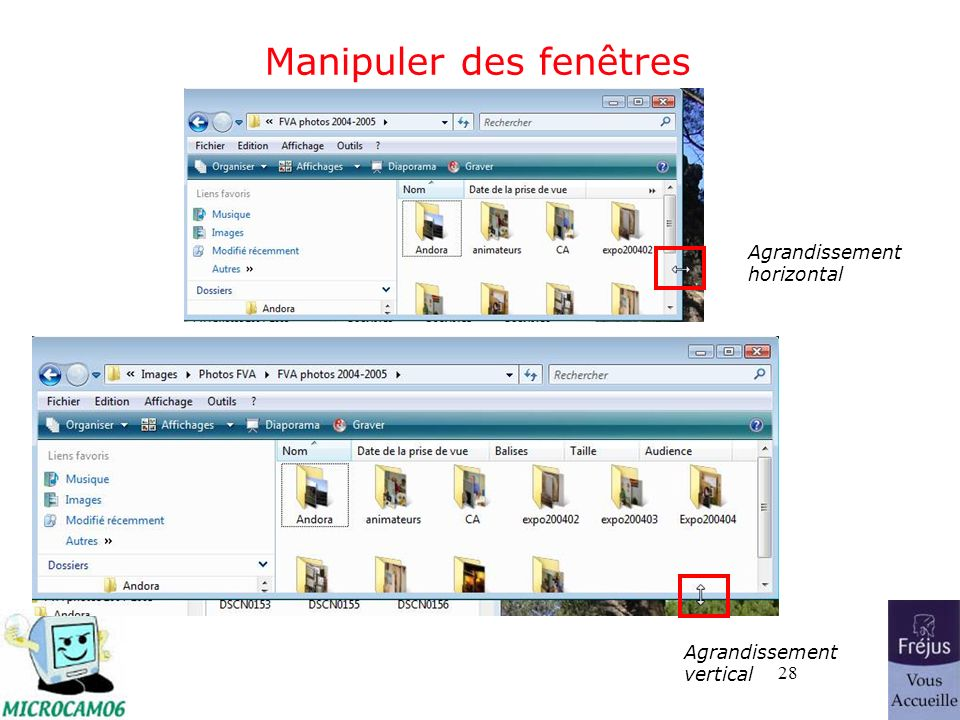 28 Manipuler des fenêtres Agrandissement horizontal Agrandissement vertical