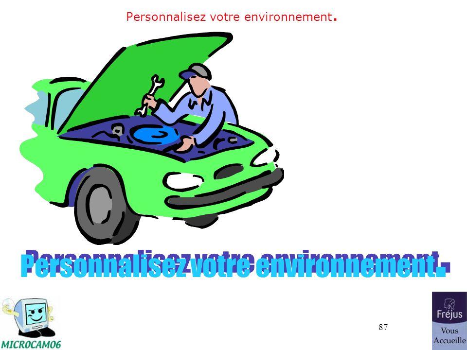 87 Personnalisez votre environnement.