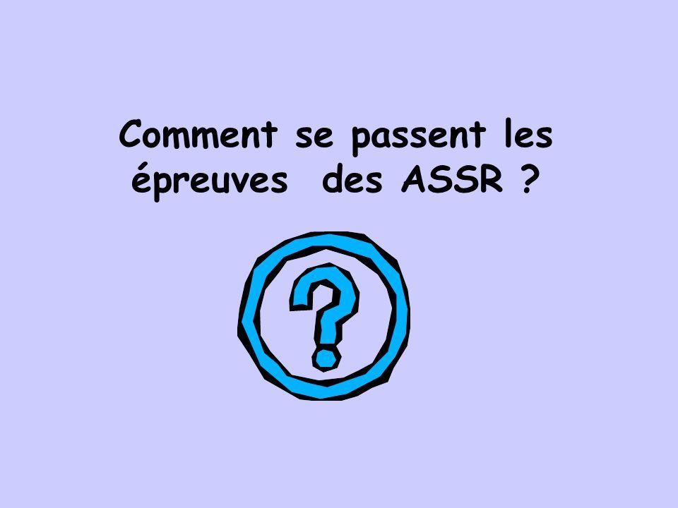 Comment se passent les épreuves des ASSR ?