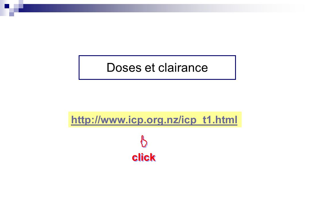 http://www.icp.org.nz/icp_t1.html click click Doses et clairance