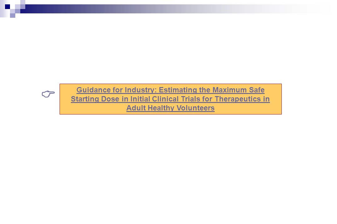 Guidance for Industry: Estimating the Maximum Safe Starting Dose in Initial Clinical Trials for Therapeutics in Adult Healthy Volunteers