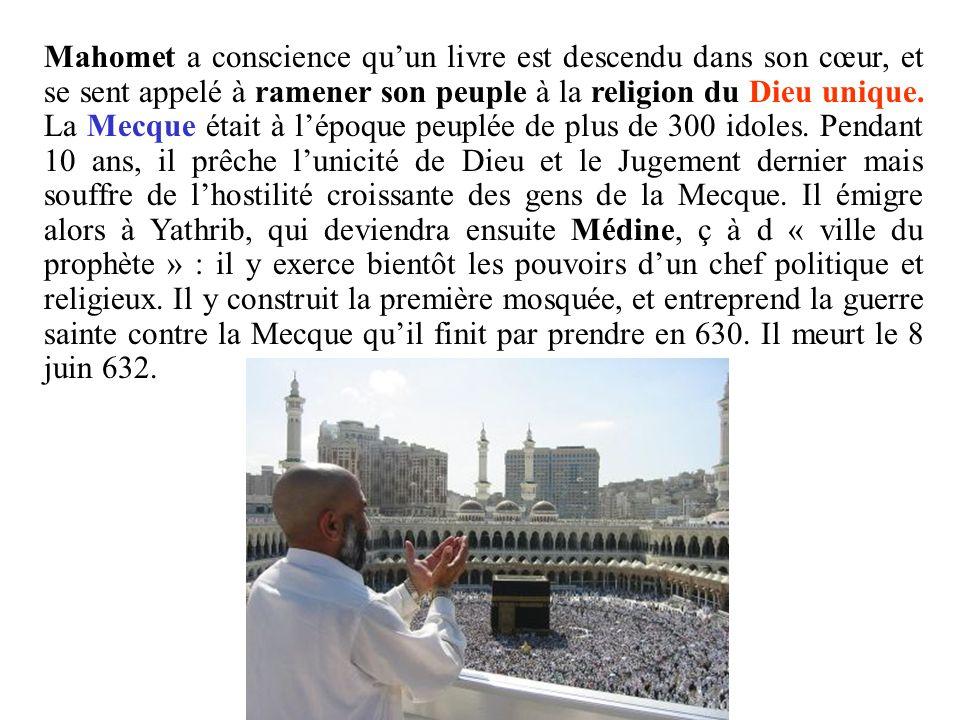 Mahomet a conscience quun livre est descendu dans son cœur, et se sent appelé à ramener son peuple à la religion du Dieu unique. La Mecque était à lép