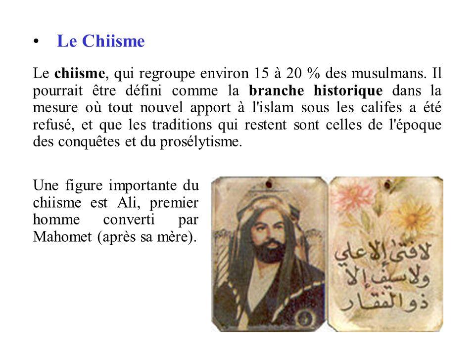 Le Chiisme Le chiisme, qui regroupe environ 15 à 20 % des musulmans. Il pourrait être défini comme la branche historique dans la mesure où tout nouvel