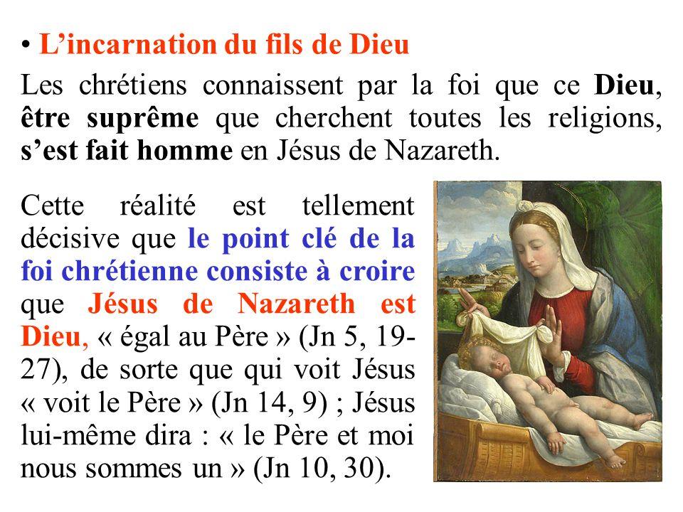 Cette réalité est tellement décisive que le point clé de la foi chrétienne consiste à croire que Jésus de Nazareth est Dieu, « égal au Père » (Jn 5, 1