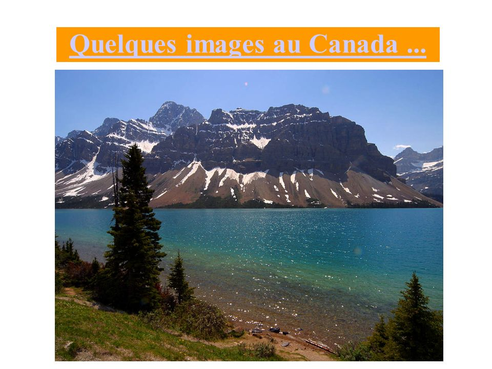 Quelques images au Canada...