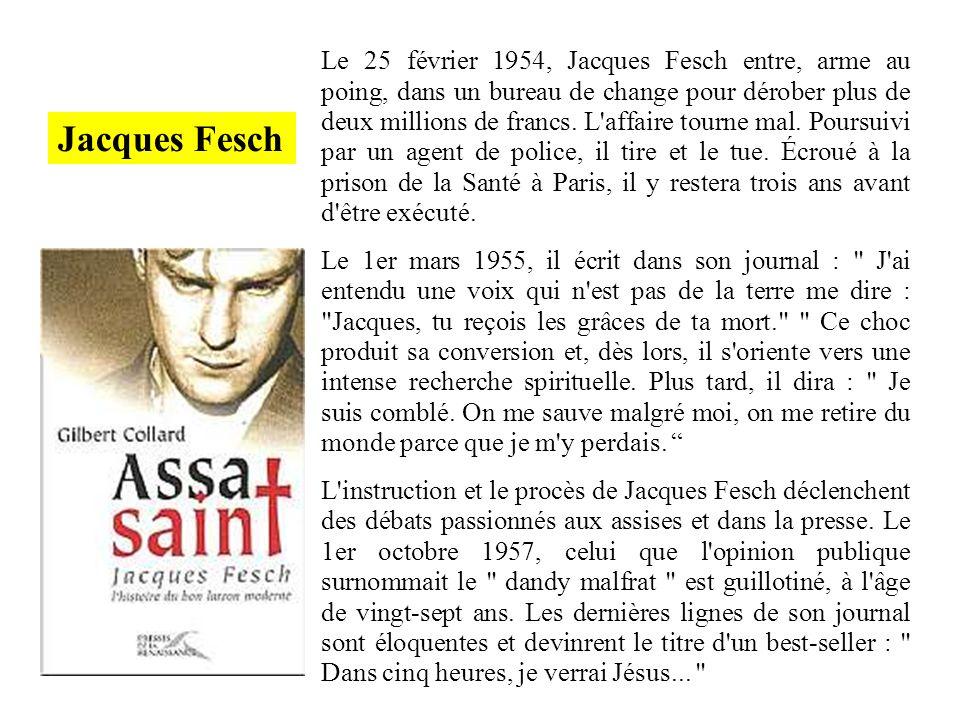 Le 25 février 1954, Jacques Fesch entre, arme au poing, dans un bureau de change pour dérober plus de deux millions de francs. L'affaire tourne mal. P