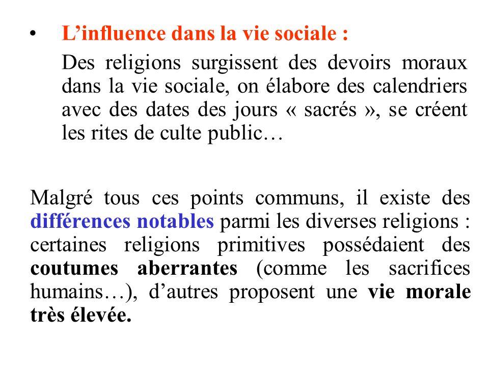 Linfluence dans la vie sociale : Des religions surgissent des devoirs moraux dans la vie sociale, on élabore des calendriers avec des dates des jours