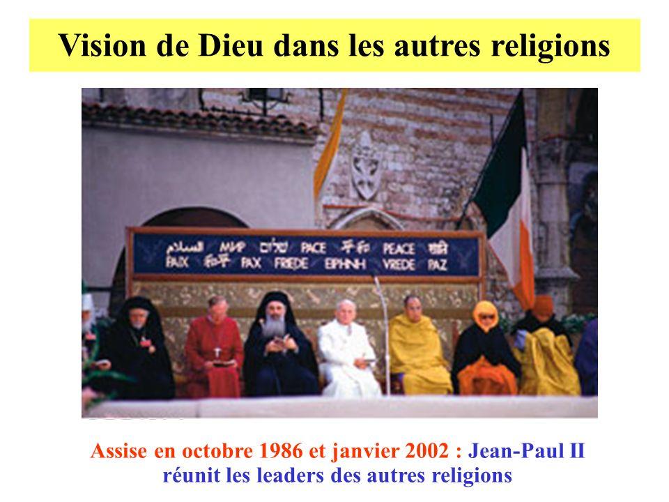 Vision de Dieu dans les autres religions Assise en octobre 1986 et janvier 2002 : Jean-Paul II réunit les leaders des autres religions