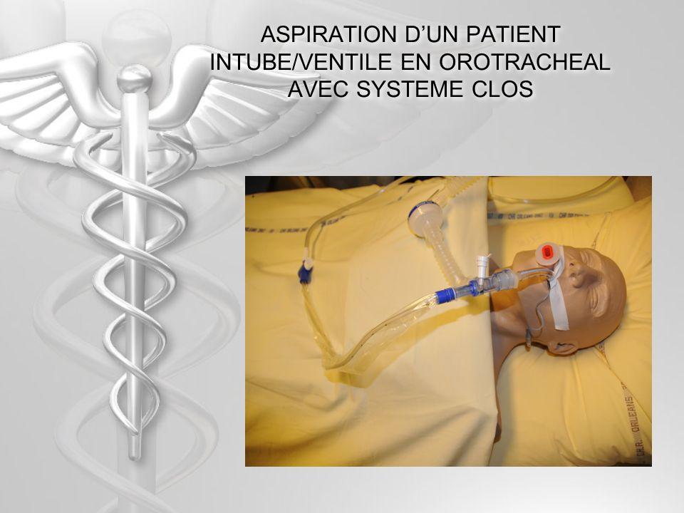 ASPIRATION DUN PATIENT INTUBE/VENTILE EN OROTRACHEAL AVEC SYSTEME CLOS