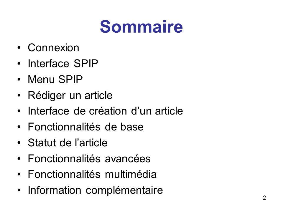 3 Connexion Pour se connecter, il suffit de : –Se rendre sur la page daccueil du site http://etab.ac- poitiers.fr/coll-denfert-rochereauhttp://etab.ac- poitiers.fr/coll-denfert-rochereau –Cliquer sur en bas à gauche –Entrer son identifiant et mot de passe –Une fois connecté, cliquer sur afin daccéder à linterface de SPIP