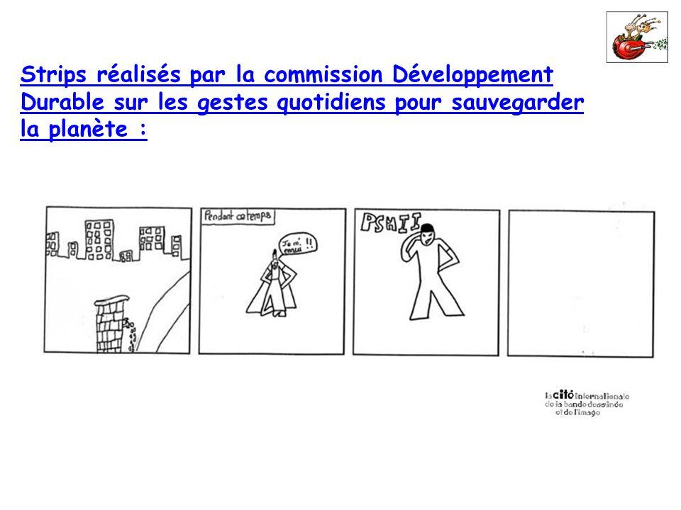 Strips réalisés par la commission Développement Durable sur les gestes quotidiens pour sauvegarder la planète :