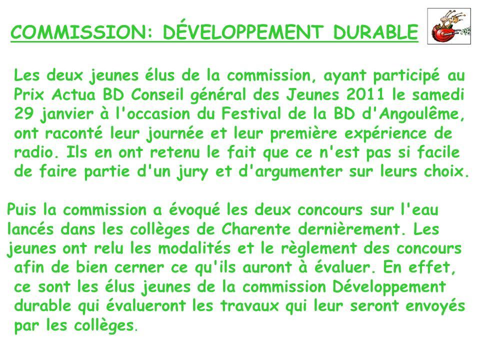 COMMISSION: DÉVELOPPEMENT DURABLE Les deux jeunes élus de la commission, ayant participé au Prix Actua BD Conseil général des Jeunes 2011 le samedi 29