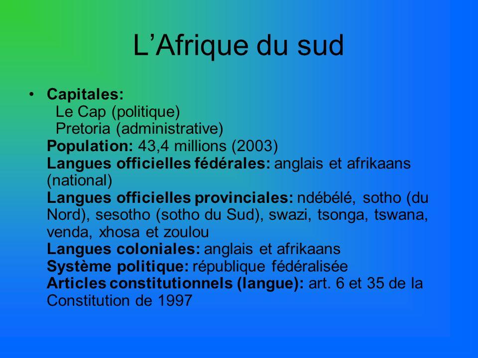 LAfrique du sud Capitales: Le Cap (politique) Pretoria (administrative) Population: 43,4 millions (2003) Langues officielles fédérales: anglais et afr