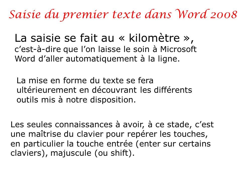 Saisie du premier texte dans Word 2008 Les seules connaissances à avoir, à ce stade, cest une maîtrise du clavier pour repérer les touches, en particu