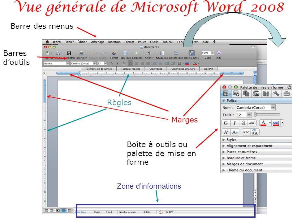 Vue générale de Microsoft Word 2008 Barre des menus Barres doutils Règles Marges Zone dinformations Boîte à outils ou palette de mise en forme