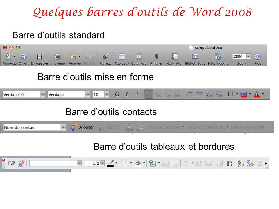 Quelques barres doutils de Word 2008 Barre doutils standard Barre doutils mise en forme Barre doutils contacts Barre doutils tableaux et bordures