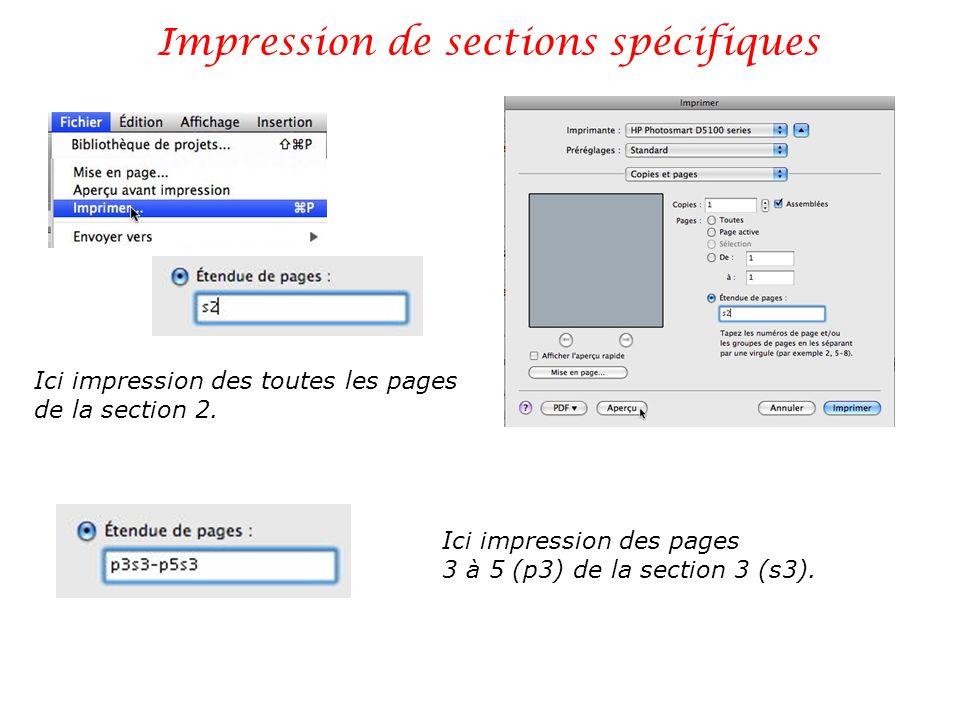 Impression de sections spécifiques Ici impression des toutes les pages de la section 2. Ici impression des pages 3 à 5 (p3) de la section 3 (s3).
