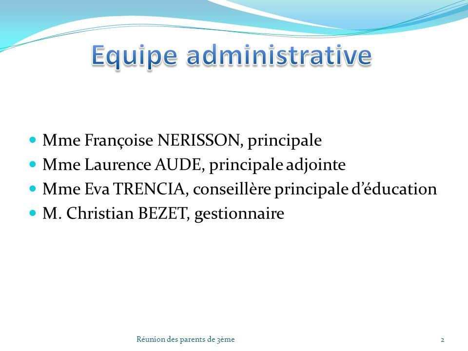 Mme Françoise NERISSON, principale Mme Laurence AUDE, principale adjointe Mme Eva TRENCIA, conseillère principale déducation M. Christian BEZET, gesti