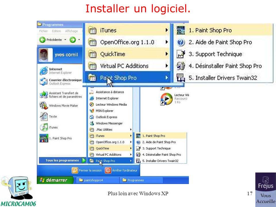 Plus loin avec Windows XP17 Installer un logiciel.