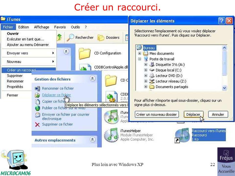 Plus loin avec Windows XP22 Créer un raccourci.