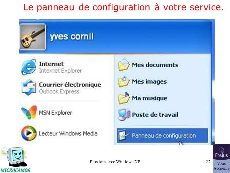 Plus loin avec Windows XP27 Le panneau de configuration à votre service.