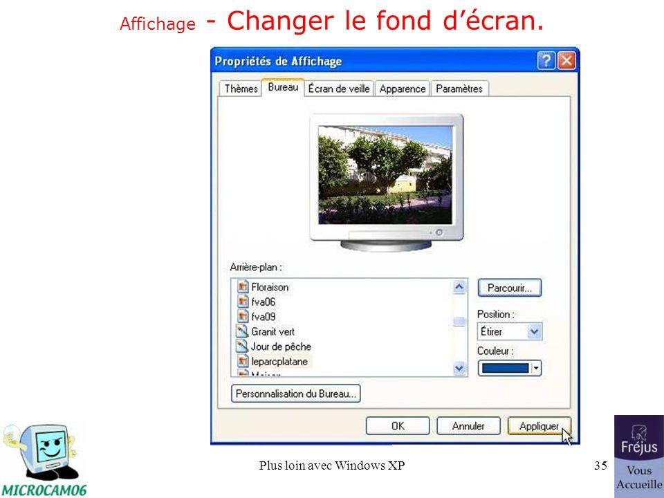 Plus loin avec Windows XP35 Affichage - Changer le fond décran.