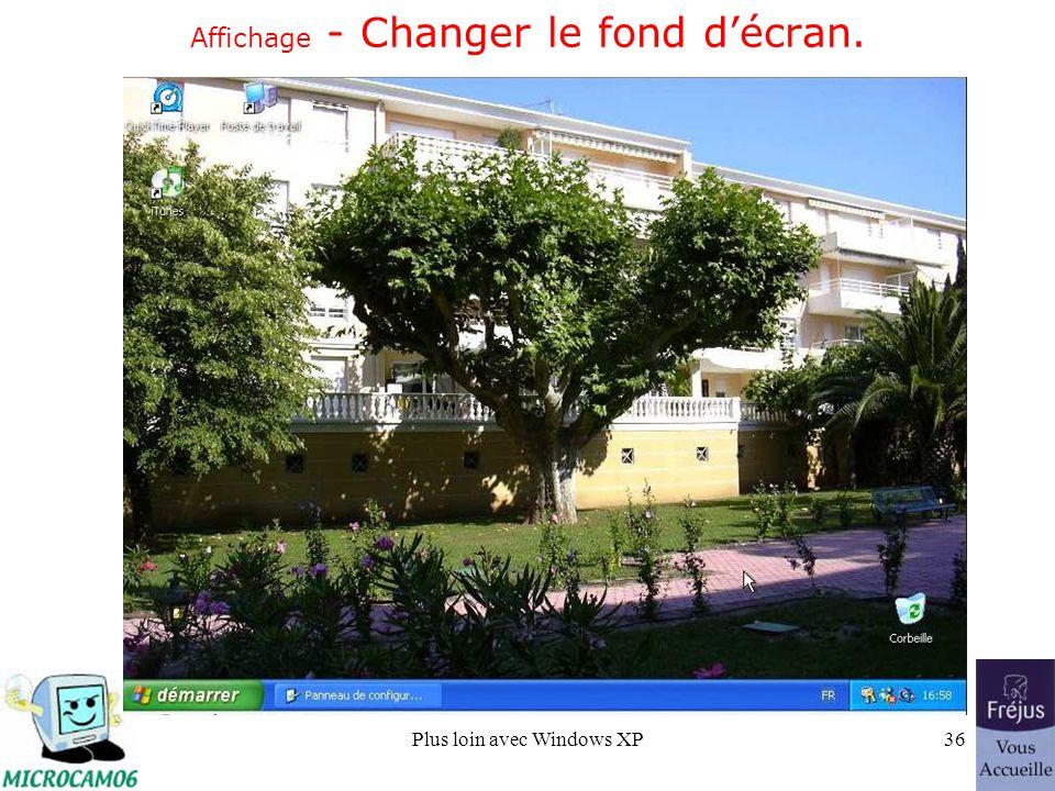 Plus loin avec Windows XP36 Affichage - Changer le fond décran.