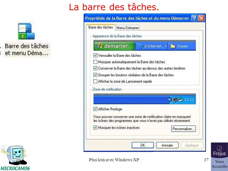 Plus loin avec Windows XP37 La barre des tâches.