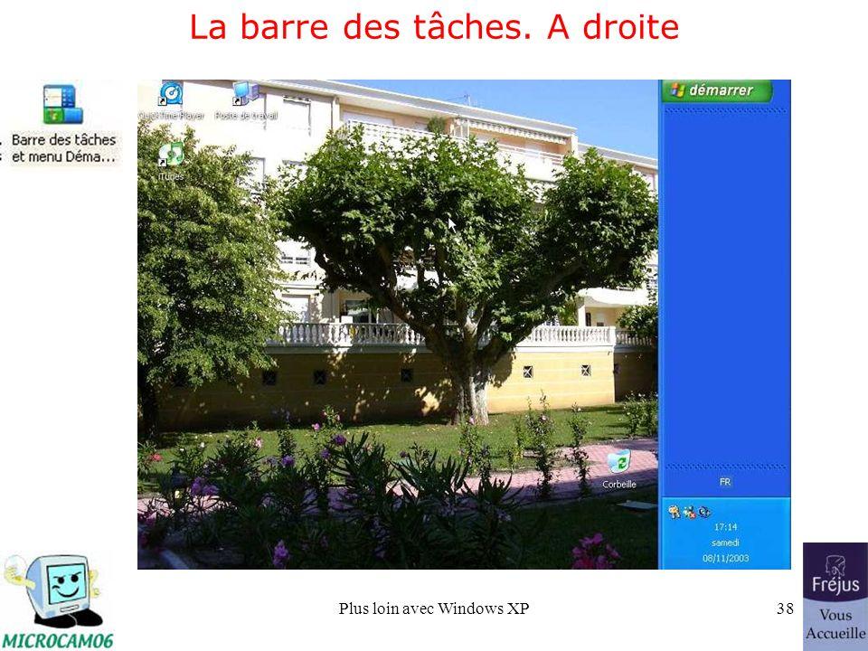 Plus loin avec Windows XP38 La barre des tâches. A droite