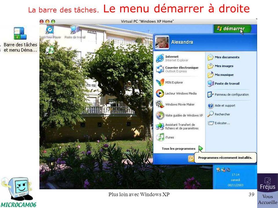 Plus loin avec Windows XP39 La barre des tâches. Le menu démarrer à droite