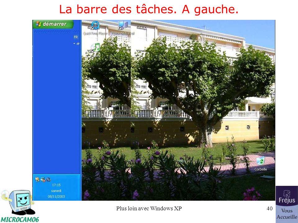Plus loin avec Windows XP40 La barre des tâches. A gauche.