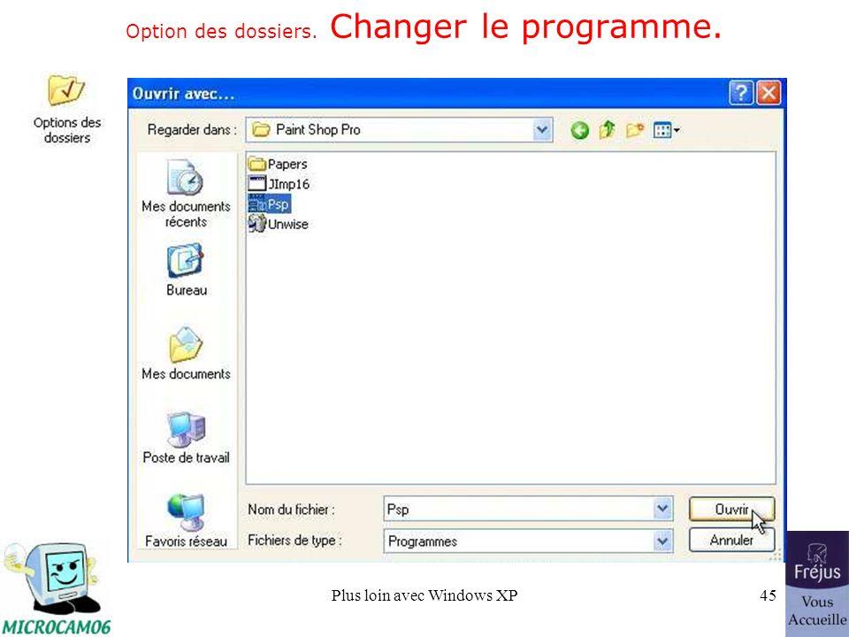 Plus loin avec Windows XP45 Option des dossiers. Changer le programme.