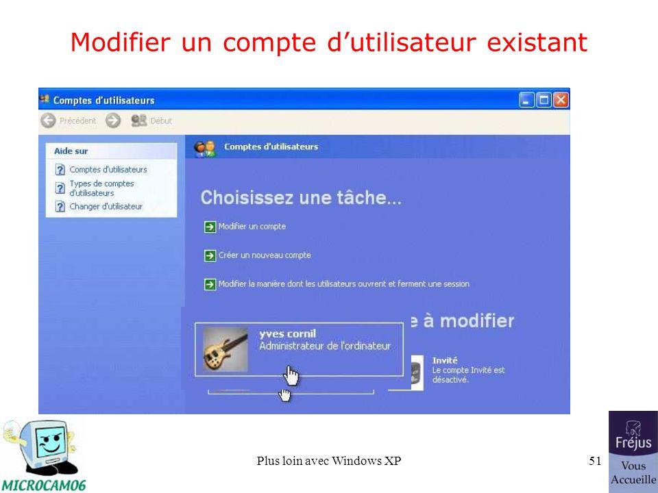 Plus loin avec Windows XP51 Modifier un compte dutilisateur existant