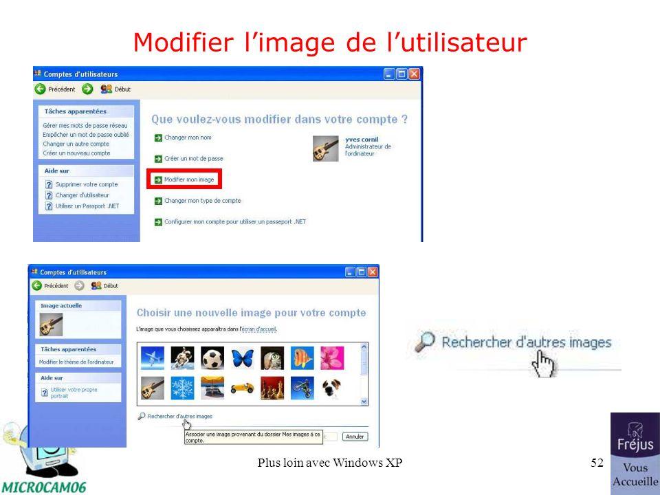 Plus loin avec Windows XP52 Modifier limage de lutilisateur