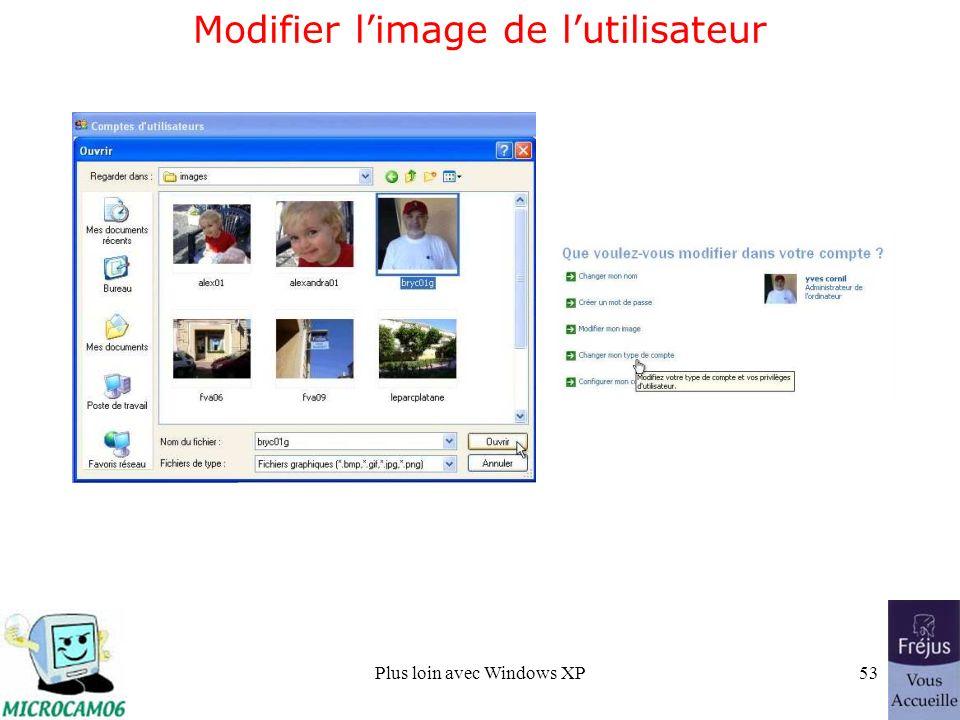 Plus loin avec Windows XP53 Modifier limage de lutilisateur