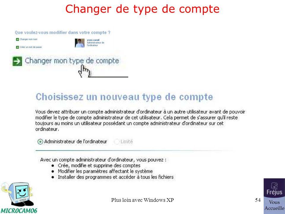 Plus loin avec Windows XP54 Changer de type de compte