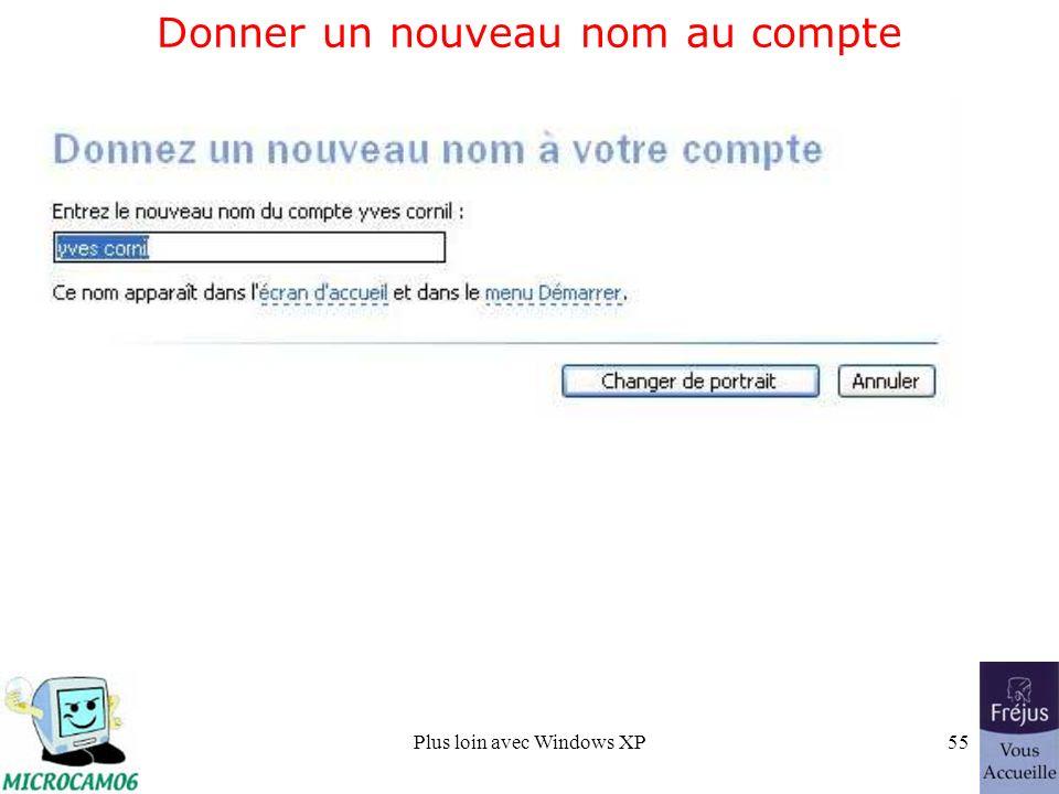 Plus loin avec Windows XP55 Donner un nouveau nom au compte