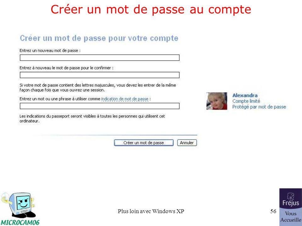 Plus loin avec Windows XP56 Créer un mot de passe au compte