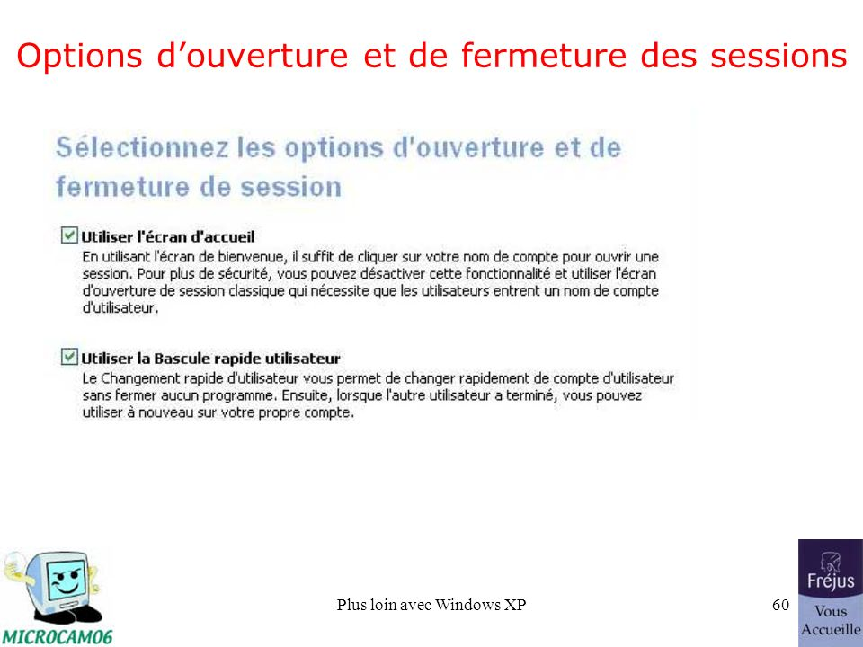 Plus loin avec Windows XP60 Options douverture et de fermeture des sessions