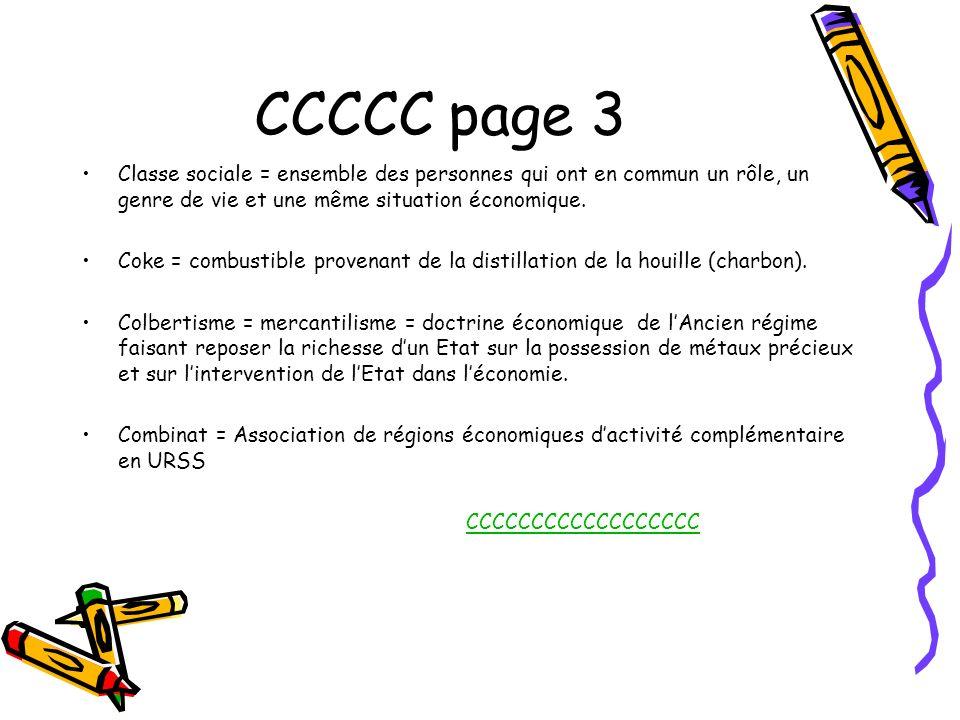 CCCCC page 3 Classe sociale = ensemble des personnes qui ont en commun un rôle, un genre de vie et une même situation économique. Coke = combustible p