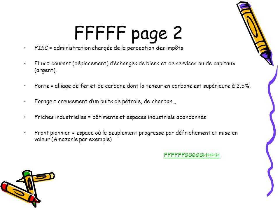 FFFFF page 2 FISC = administration chargée de la perception des impôts Flux = courant (déplacement) déchanges de biens et de services ou de capitaux (