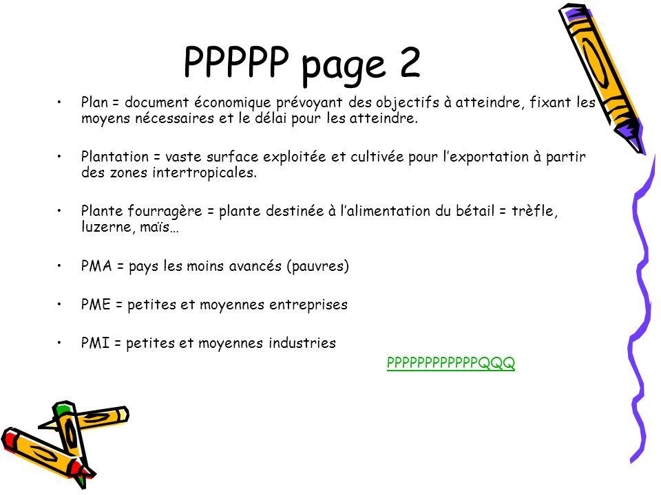 PPPPP page 2 Plan = document économique prévoyant des objectifs à atteindre, fixant les moyens nécessaires et le délai pour les atteindre. Plantation